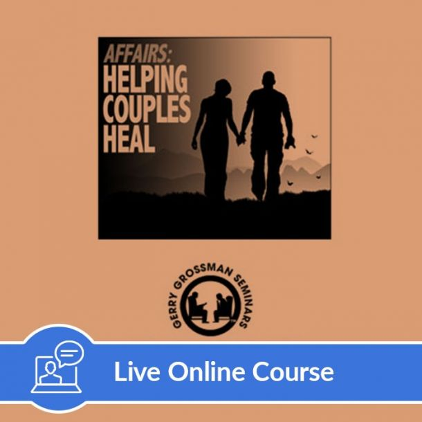 Affairs: Helping Couples Heal - Live Online (3 CE)
