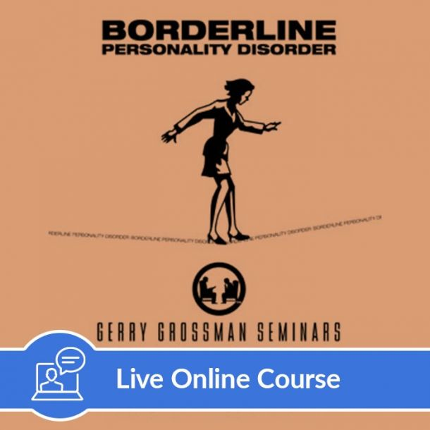 Borderline Personality Disorder - Live Online (6 CE)