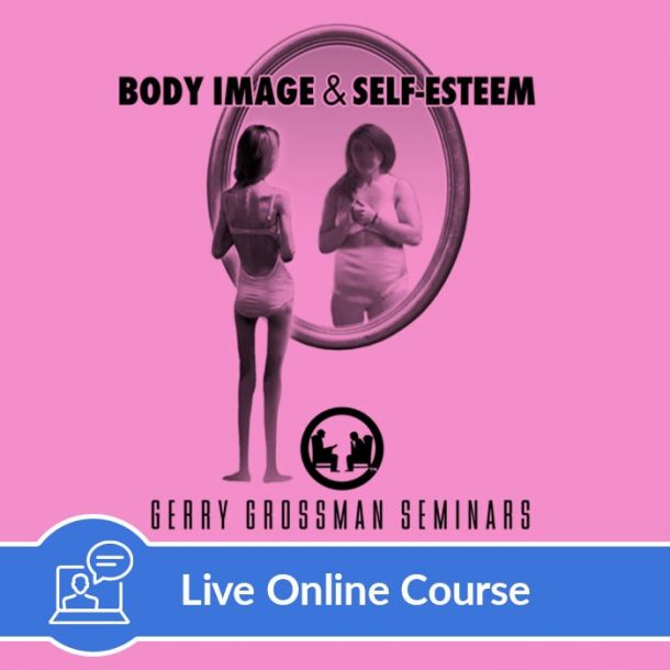 Body Image and Self-Esteem - Live Online (3 CE)