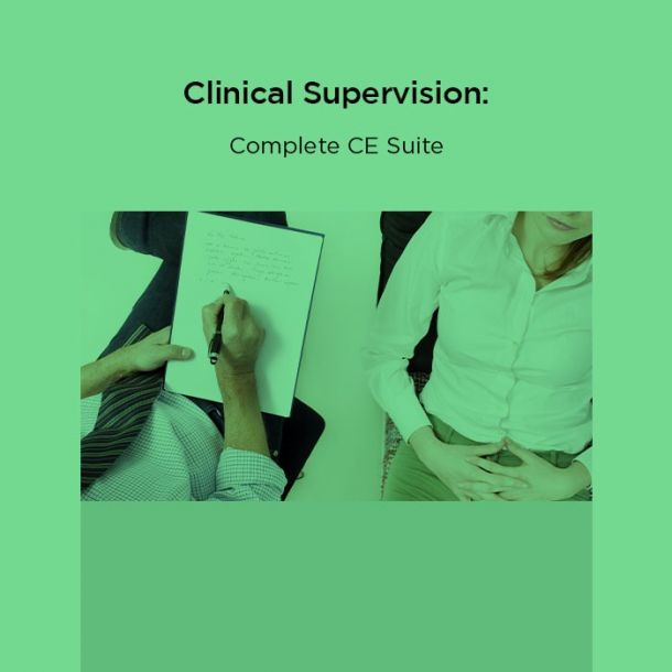 15-hour Clinical Supervision: Complete CE Suite Text-based Course (15 CE)
