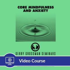 4-Hour CE Core Mindfulness and Anxiety Video Course