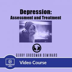 4-Hour CE Depression: Assessment and Treatment Online Video Course