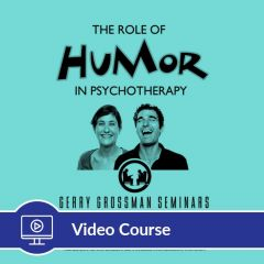 2-Hour CE The Role of Humor in Psychotherapy Video Course
